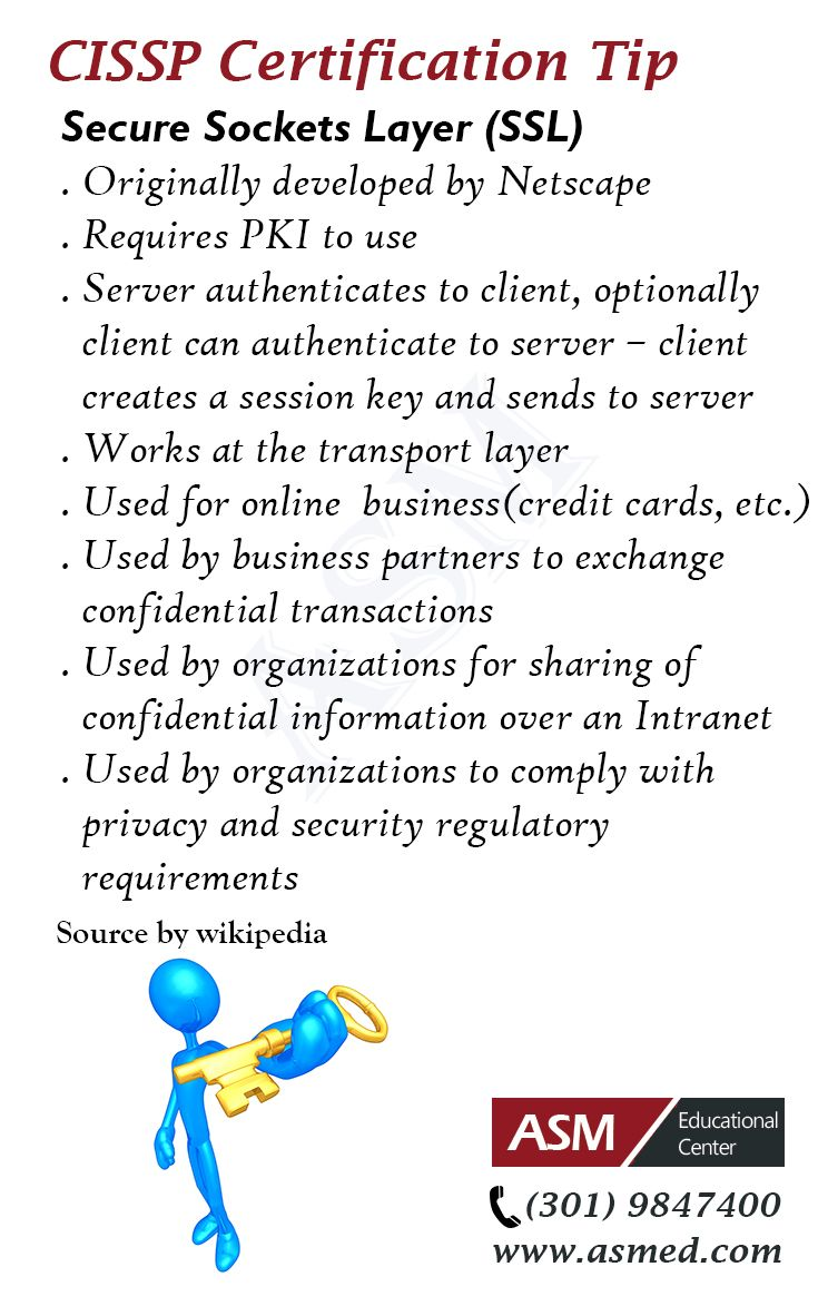 CISSP Tip -Secure Sockets Layer (SSL) .For more informations to get certified for microsoft, CompTIA A+, Network+, Security+ and Cisco CCNA, CCNP  Please Repin and go to : http://www.asmed.com/information-technology-it/