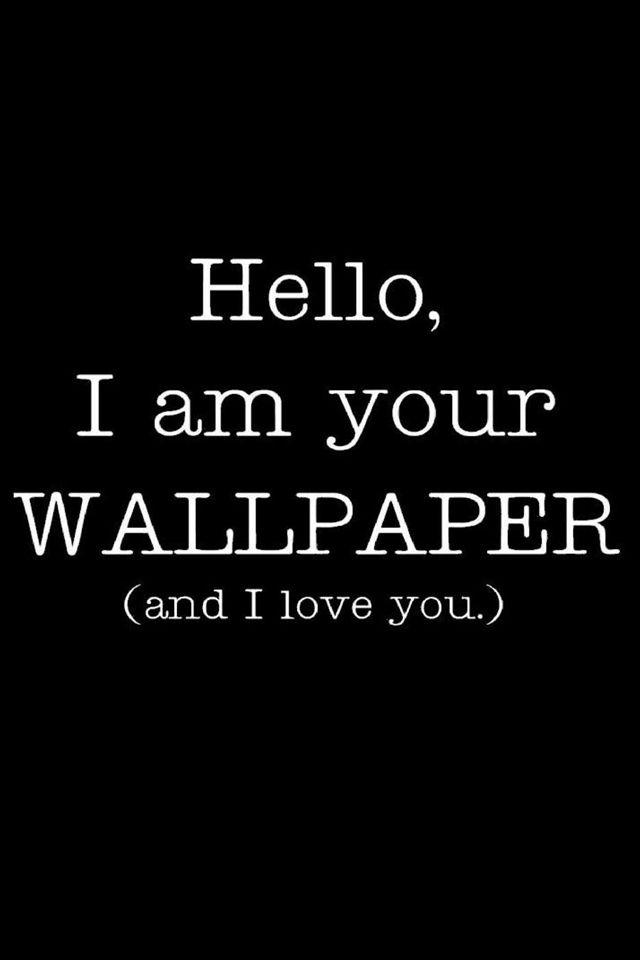 HOLA YO SOY TU PAPEL TAPIZ!! (y te amo)!!