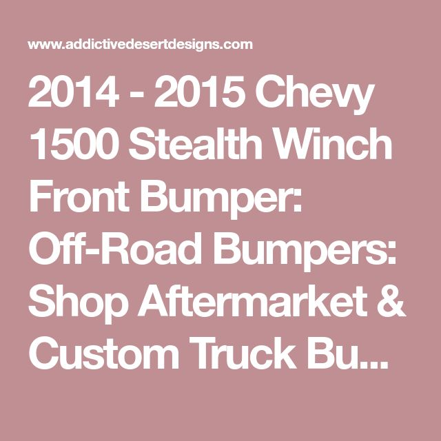 2014 - 2015 Chevy 1500 Stealth Winch Front Bumper: Off-Road Bumpers: Shop Aftermarket & Custom Truck Bumpers