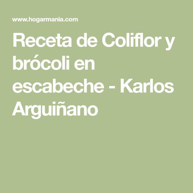 Receta de Coliflor y brócoli en escabeche - Karlos Arguiñano