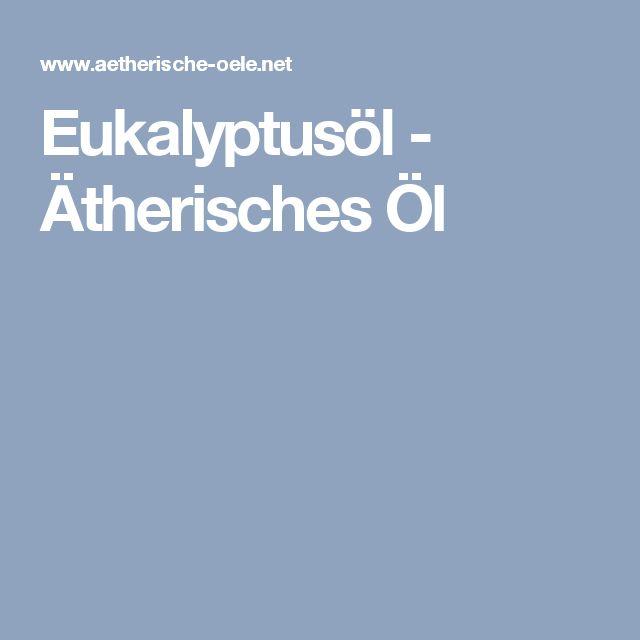 Eukalyptusöl - Ätherisches Öl