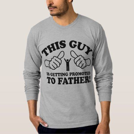 This Guy Is Getting Promoted To Father T-Shirt - tap to personalize and get yours