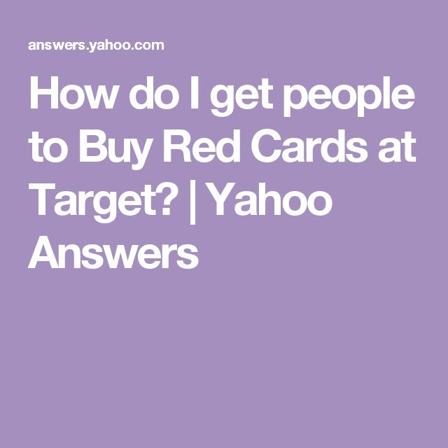 How do I get people to Buy Red Cards at Target? | Yahoo Answers