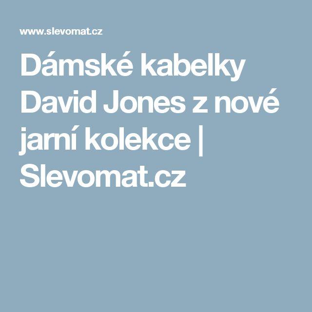 Dámské kabelky David Jones z nové jarní kolekce | Slevomat.cz