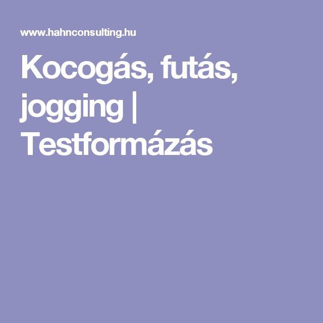 Kocogás, futás, jogging   Testformázás