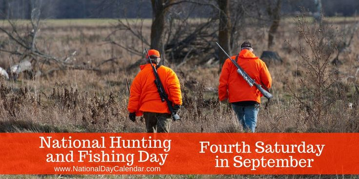 Hunting And Fishing Day is a day many anxiously await each year!