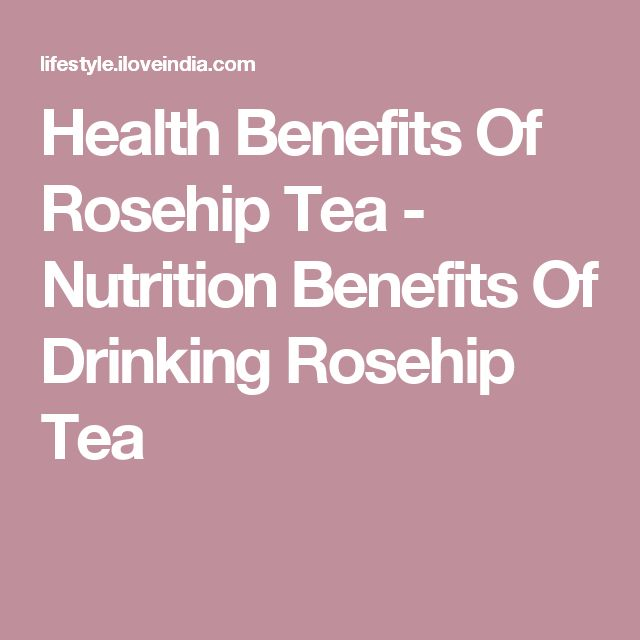 Health Benefits Of Rosehip Tea - Nutrition Benefits Of Drinking Rosehip Tea