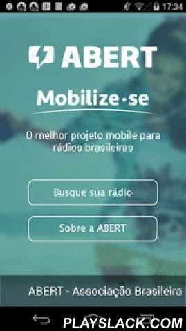 """ABERT Mobilize-se  Android App - playslack.com , A ABERT - Associação brasileira de emissoras de Rádio e Televisão - disponibiliza o seu Integrador de Emissoras de Rádio para todos os usuários de aplicativos do Brasil.O Integrador ABERT faz parte do Projeto """"Mobilize-se"""", o melhor projeto de inclusão mobile para Rádios brasileiras. É um esforço da ABERT para impulsionar a experiência mobile em aplicativos à todas as emissoras afiliadas. Com o Integrador ABERT você pode filtrar emissoras por…"""
