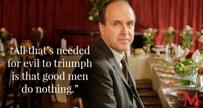 "Downton Abbey Season 6 Episode 4 ..Kevin Doyle ..Molesley fervently deploys an old proverb in his effort to convince Baxter to do the right thing regarding the ""handsome devil"" Peter Coyle.."