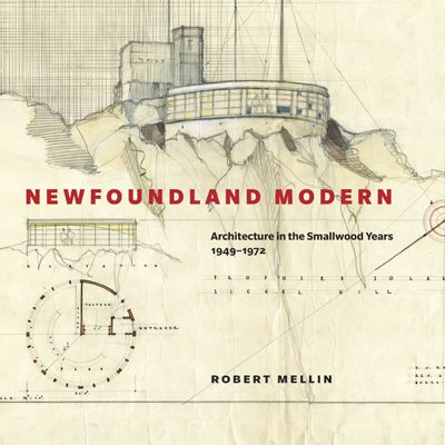 Newfoundland Modern By Robert Mellin McGill-Queen's University Press  The architecture of Newfoundland typically evokes images of spare but colourful houses and outbuildings by the sea. Newfoundland Modern reveals another dimension that challenges this impression.  In over 220 drawings and photographs, Robert Mellin presents the development of architecture in the decades immediately following Newfoundland's 1949 union with Canada.