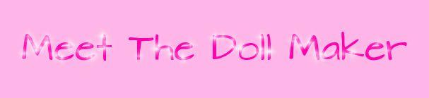 Meet The Doll Maker