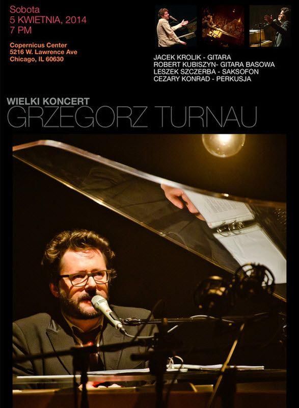 Grzegorz Turnau, April 5th, 2014, 7pm  Copernicus Center, 5216 W Lawrence Ave, Chicago, IL 60630 http://copernicuscenter.org/grzegorz-turnau...
