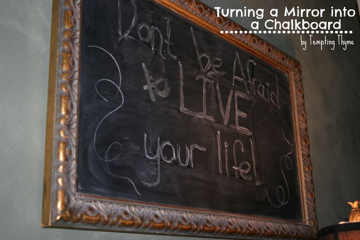 Turning an old Mirror into a Chalkboard ~ fantastic idea and SO easy to make.