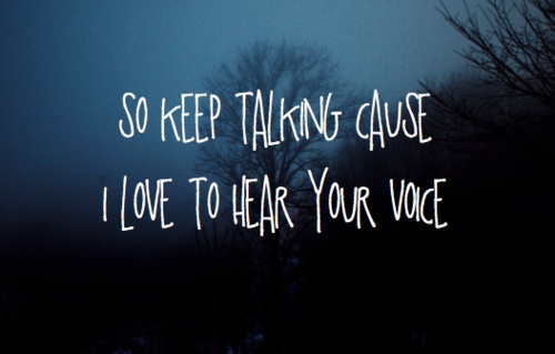 I Love To Hear Your Voice.