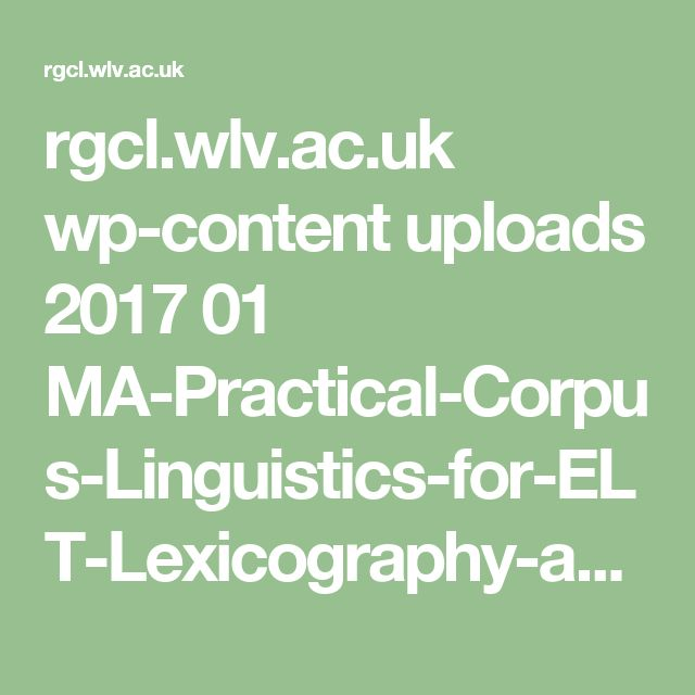 rgcl.wlv.ac.uk wp-content uploads 2017 01 MA-Practical-Corpus-Linguistics-for-ELT-Lexicography-and-Translation.pdf