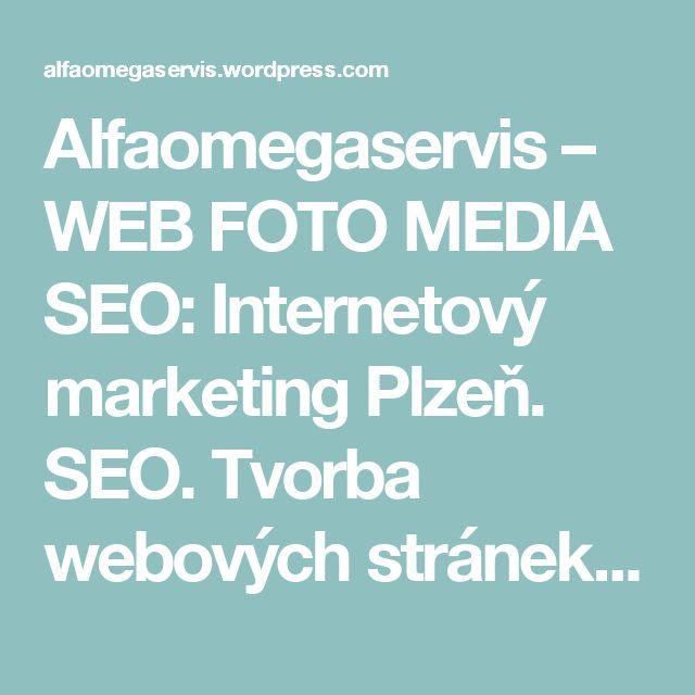Alfaomegaservis – WEB FOTO MEDIA SEO: Internetový marketing Plzeň. SEO. Tvorba webových stránek. Promo Videa Plzeň.