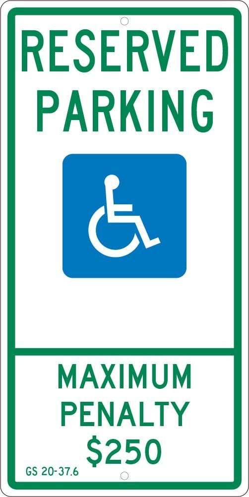 RESERVED PARKING HANDICAPPED, MAX PENALTY $250, 24X12, .063 ALUM SIGN