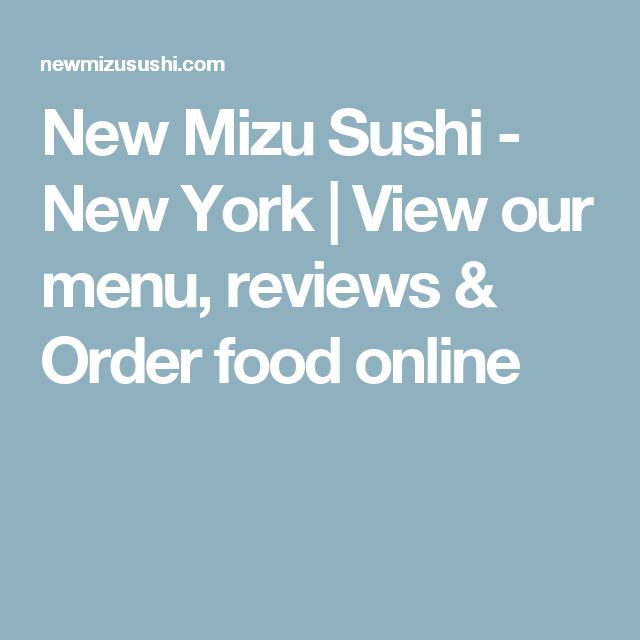 New Mizu Sushi - New York | View our menu, reviews & Order food online