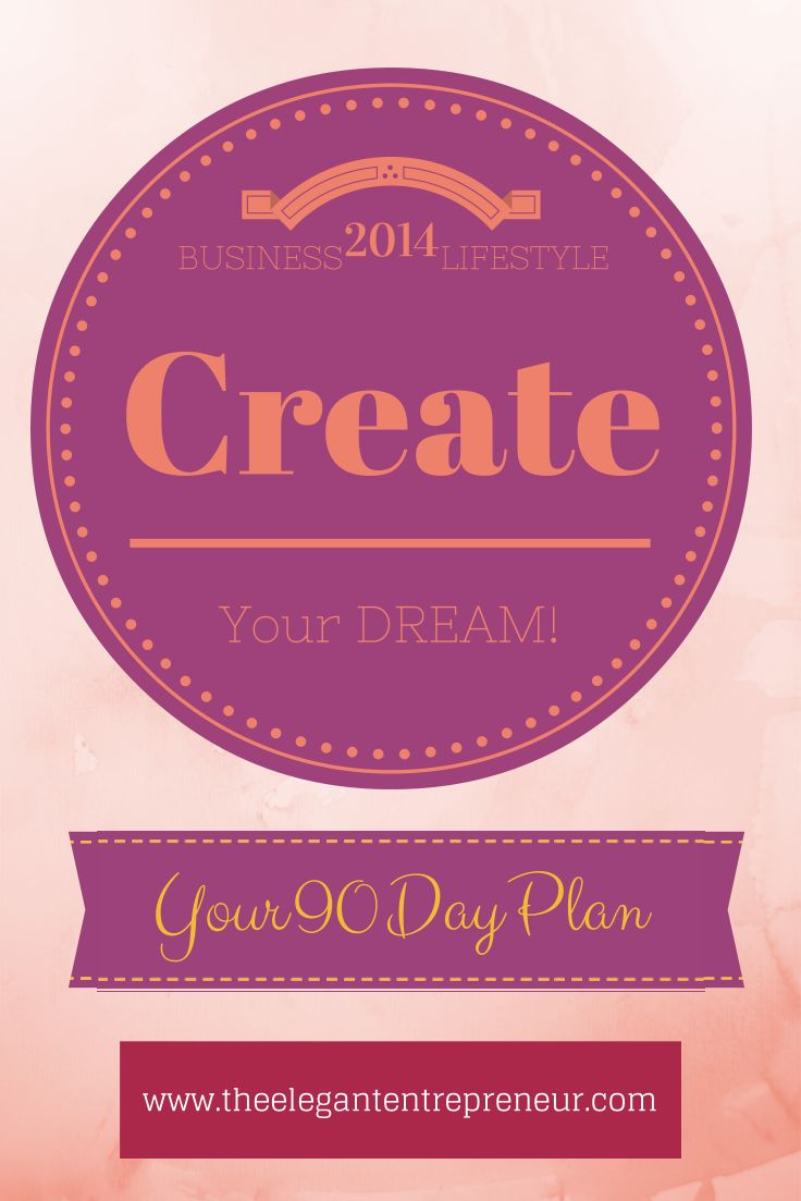 FREE 90 Day Plan Template to help you achieve your goals! Click here to Download your copy! http://www.theelegantentrepreneur.com/90-day-plan-template.html
