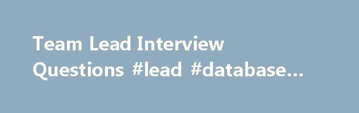 Team Lead Interview Questions #lead #database #software http://nebraska.remmont.com/team-lead-interview-questions-lead-database-software/  # what is difference between smoke and sanity testing with example Last Updated on: Nov 18th, 2016 An executive in the team is absconding for 10 days and did not. Asked By: Ritu on: Sep 20th, 2007 An executive in the team is absconding for 10 days and did not inform his team leader. He text his leader on 11th day that he is unwell but when TL tried…