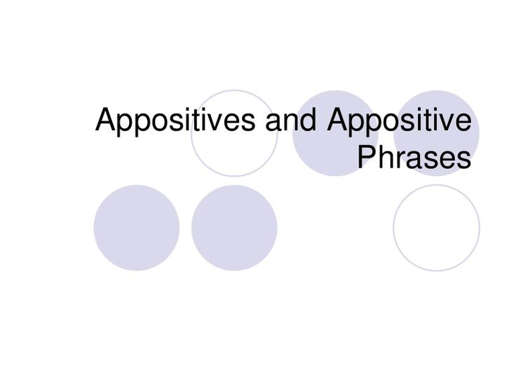 Verbals and appositives essay writing