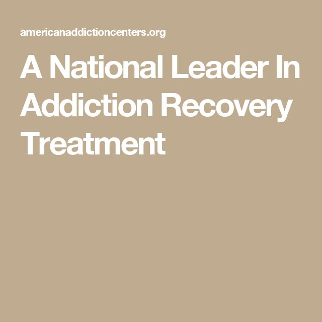 A National Leader In Addiction Recovery Treatment