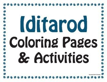 These Four Pages Can Be Used In Conjunction With Activities About The Iditarod Are Sled Dog Positions Burled Arch Finish Line