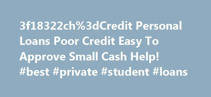 3f18322ch%3dCredit Personal Loans Poor Credit Easy To Approve Small Cash Help! #best #private #student #loans http://loans.nef2.com/2017/05/19/3f18322ch%3dcredit-personal-loans-poor-credit-easy-to-approve-small-cash-help-best-private-student-loans/  #bad credit personal loan # в—† %3f18322ch%3dCredit Personal Loans Poor Credit Short Term Cash Loans Online. Cash Advance Get Immediate Financial Help %3f18322ch%3dCredit Personal Loans Poor Credit faxless payday loans %3f18322ch%3dCredit…