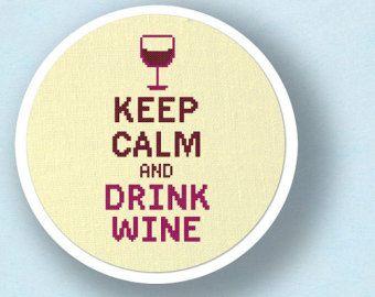Keep Calm and Drink Wine. Cross Stitch Pattern PDF File