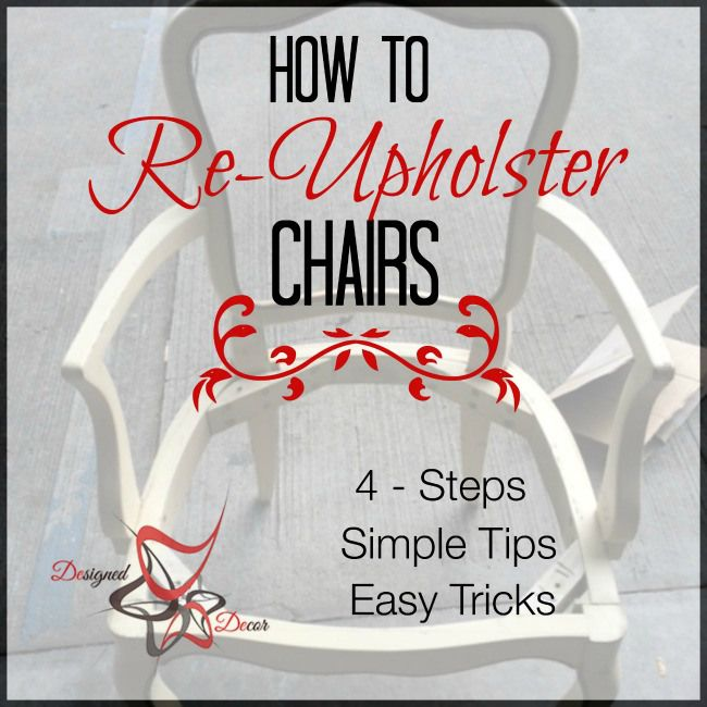 How to- Upholster Chairs - 4 easy steps- www.designeddecor.com