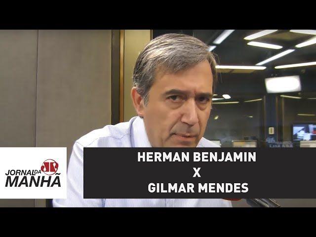 Herman Benjamin x Gilmar Mendes: as animadas sessões no TSE   Marco Antonio Villa