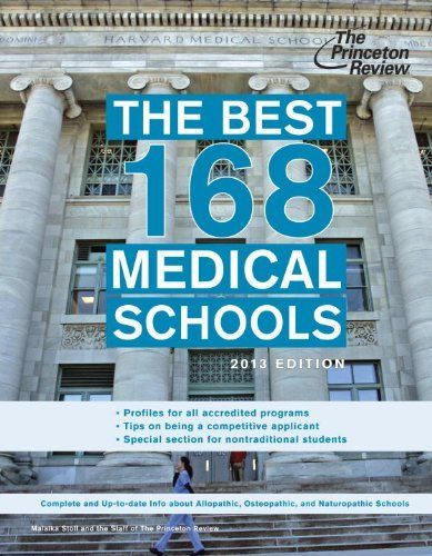 The Best 168 Medical Schools, 2013 Edition (Graduate School Admissions Guides) by Princeton Review. $15.63. Edition - 1. Publisher: Princeton Review; 1 edition (October 9, 2012). Save 32%!