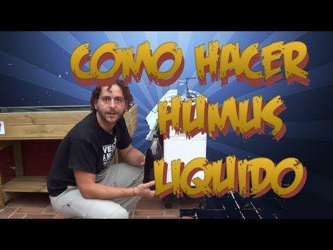 ▶ Como Hacer Humus Liquido De Lombriz || Abono Organico || La Huertina De Toni - YouTube