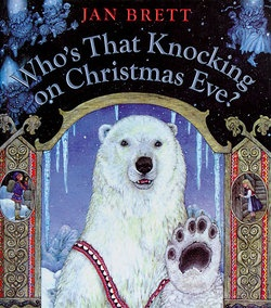 Who's that knocking on Christmas Eve? by Jan Brett at E 394 B75