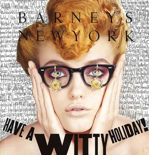 Barney's 2009 holiday advertising and lookbook took a walk on the witty side. #holidayad