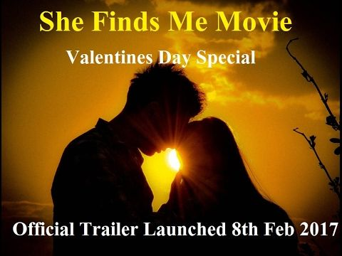 She Finds Me Valentines Day Special Movie Trailer Launched 8th Feb 2017