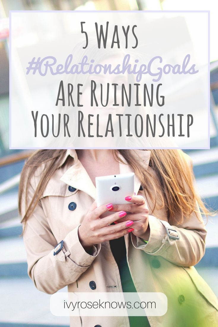 The dangerous ways that #relationshipgoals can interfere and ruin your relationship.
