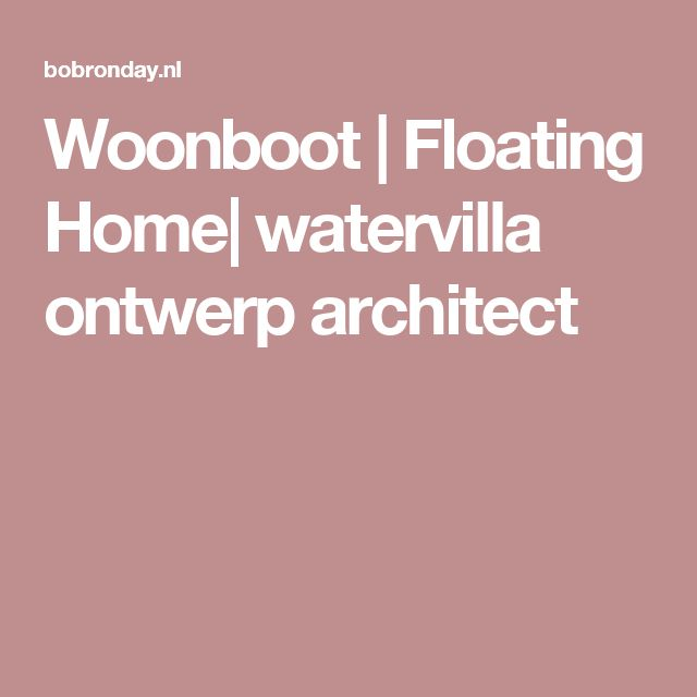 Woonboot | Floating Home| watervilla ontwerp architect
