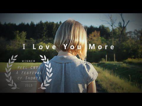 I Love You More (Award Winning Short Film) - YouTube