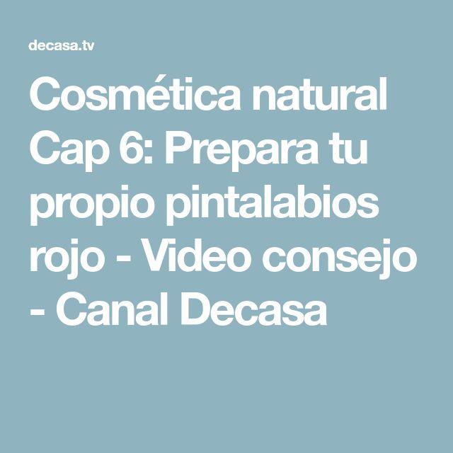 Cosmética natural Cap 6: Prepara tu propio pintalabios rojo - Video consejo - Canal Decasa