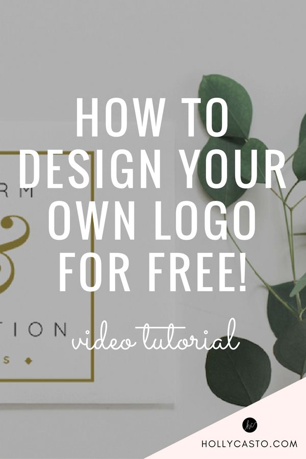 How to design your own logo for free! Super simple video tutorial | hollycasto.com