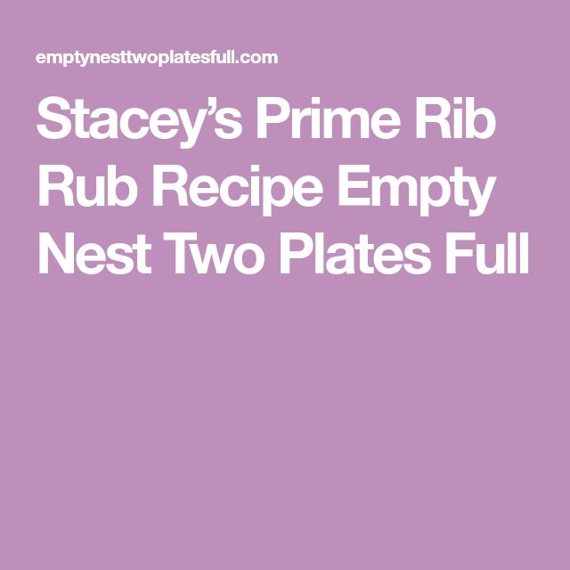 Stacey's Prime Rib Rub Recipe Empty Nest Two Plates Full