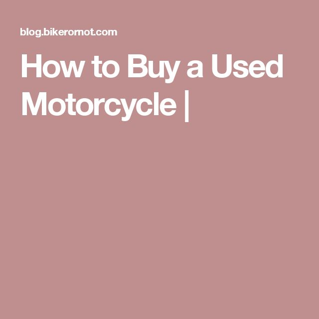How to Buy a Used Motorcycle |