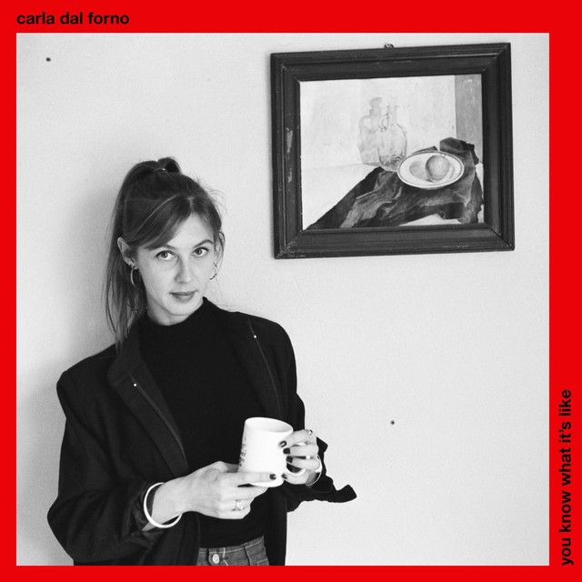 Carla dal Forno - You Know What It's Like https://blackesteverblack.bandcamp.com/album/you-know-what-its-like https://www.discogs.com/Carla-dal-Forno-You-Know-What-Its-Like-/release/9265639