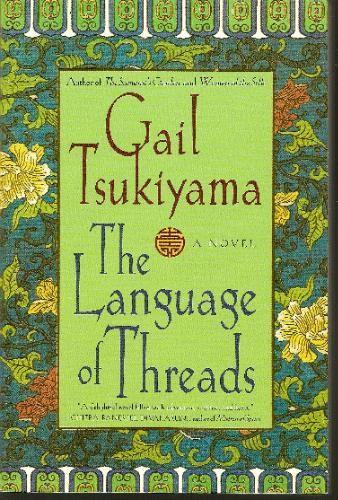 the language of threads gail tsukiyama - Google Search