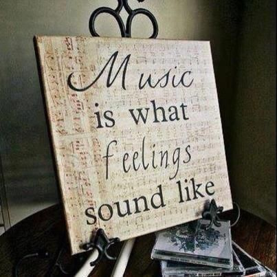 Music is what feelings sound like :). So be mindful about what feelings you are inviting into your soul