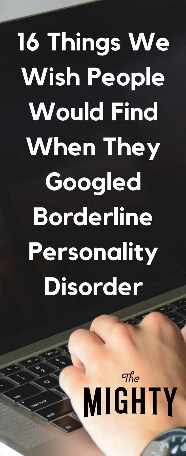 16 Things We Wish People Would Find When They Googled Borderline Personality Disorder