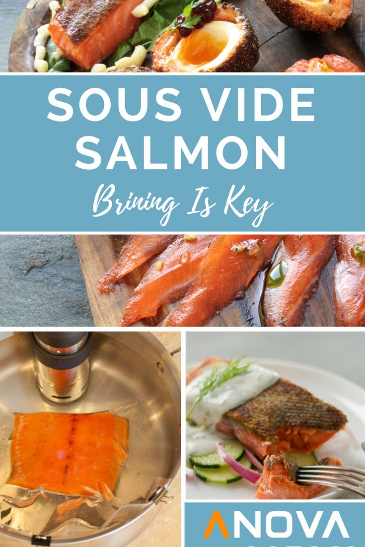 Salmon is so easy to mess up. But when you get it right...HEAVEN. Cooking salmon sous vide guarantees consistency. Flaky, moist and packed with flavor, every time. How to take it a step further: Brining. Learn how to do it in one of our most popular recipes: