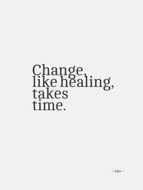 Change, like #healing takes time. http://www.calmdownnow.com