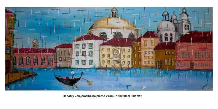 Olejomalba Benátky 150x50cm 2017/12  www.koblihateam.cz